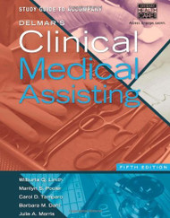 Study Guide For Lindh/Pooler/Tamparo/Dahl's Delmar's Clinical Medical Assisting