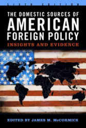 Domestic Sources Of American Foreign Policy