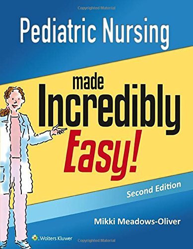 Pediatric Nursing Made Incredibly Easy