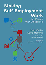 Making Self-Employment Work For People With Disabilities by Cary Griffin