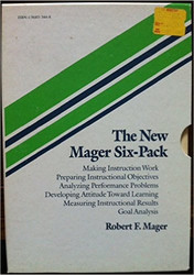 The New Mager Six-Pack by Robert Mager