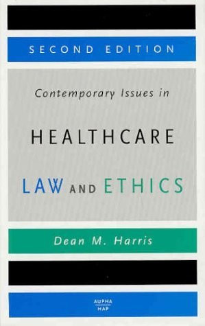Contemporary Issues In Healthcare Law and Ethics by Dean Harris - American Book Warehouse