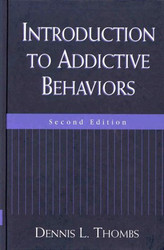 Introduction To Addictive Behaviors by Dennis Thombs Faahb