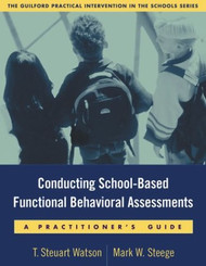 Conducting School-Based Functional Behavioral Assessments - Steege