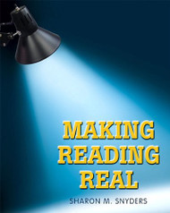 Making Reading Real by Sharon M Snyders