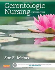 Gerontologic Nursing by Sue Meiner