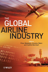 Global Airline Industry by Peter Belobaba