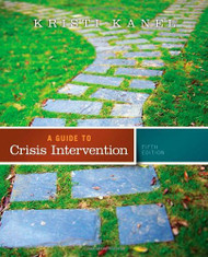 Guide To Crisis Intervention by Kristi Kanel