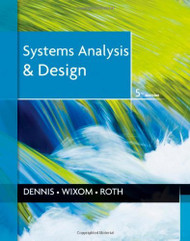 Systems Analysis And Design - by Dennis
