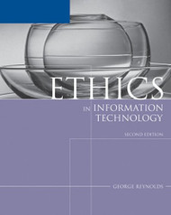 Ethics In Information Technology by Reynolds