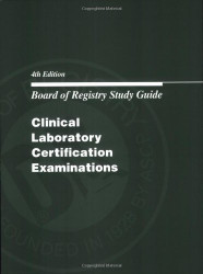 Board Of Certification Study Guide For Clinical Laboratory Certification Examinations