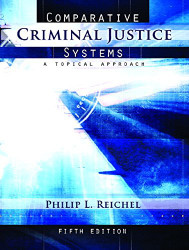 Comparative Criminal Justice Systems by Philip L Reichel