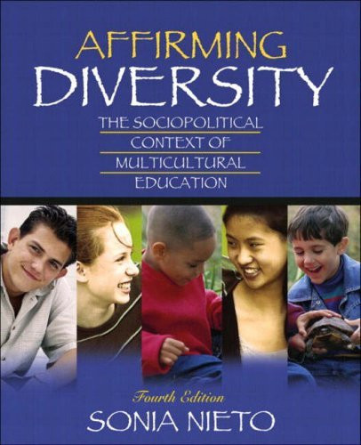 Affirming Diversity: The Sociopolitical Context of Multicultural Education, 6th Edition