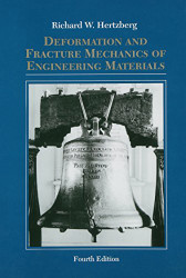 Deformation And Fracture Mechanics Of Engineering Materials by Richard W Hertzberg