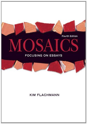 mosaics reading and writing essays online Mosaics reading and writing essays 5th edition free download pdf this particular mosaics reading and writing essays 5th edition pdf start with introduction, brief session till the index/glossary page, look at the table of content for additional information, when presented.
