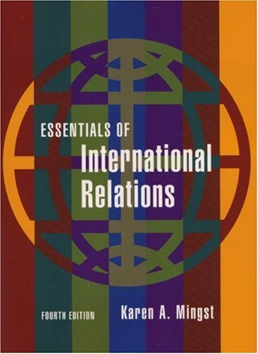 a review of karen mingsts essentials of international relations Field using the levels of analysis framework as a guide theories  karen mingst  & ivan arreguín-toft, essentials of international relations, 5th ed (ww.
