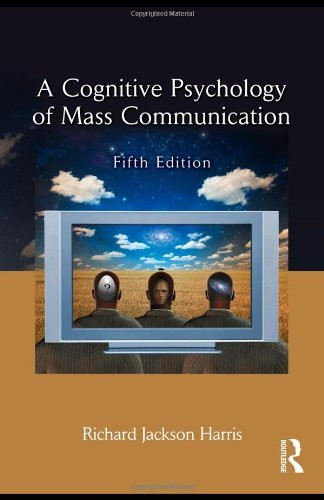 Cognitive Psychology Of Mass Communication