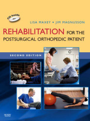 Rehabilitation For The Post-Surgical Orthopedic Patient
