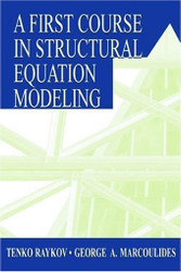 First Course In Structural Equation Modeling