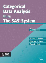 Categorical Data Analysis Using The Sas System