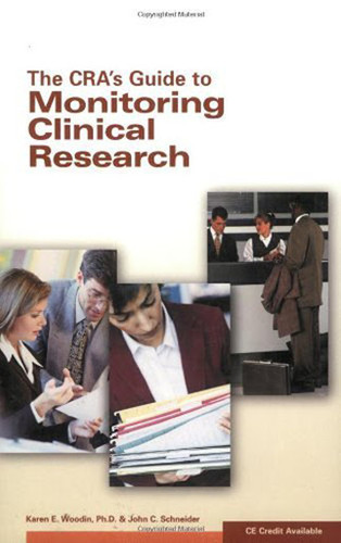 The cra39s guide to monitoring clinical research karen woodin for Cra research