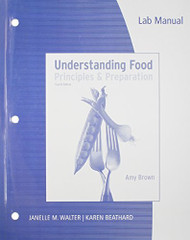 Lab Manual For Brown's Understanding Food Principles And Preparation