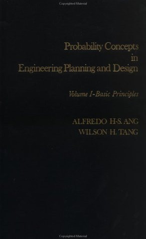 Probability Concepts In Engineering Planning And Design Basic Principles Volume