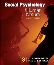 Social Psychology and Human Nature Brief Version by Roy F. Baumeister