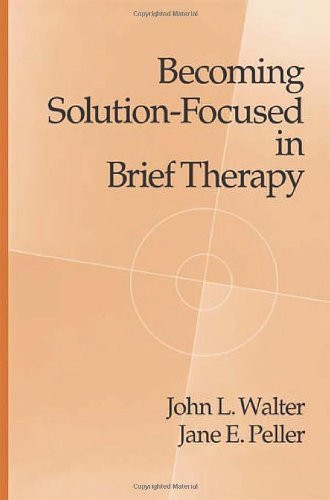 Becoming Solution-Focused In Brief Therapy