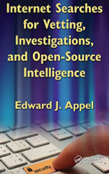 Internet Searches For Vetting Investigations And Open-Source Intelligence