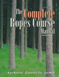 Complete Ropes Course Manual