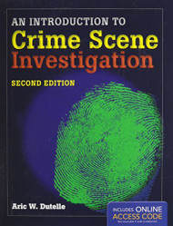 An Introduction To Crime Scene Investigation by Aric Dutelle