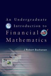 Undergraduate Introduction To Financial Mathematics