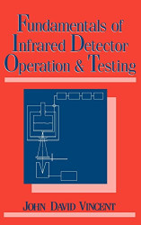 Fundamentals Of Infrared Detector Operation And Testing
