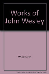 Works Of John Wesley