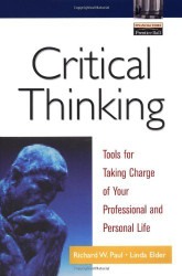Critical Thinking Tools For Taking Charge Of Your Professional And Personal Life