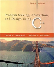 Problem Solving Abstraction And Design Using C++