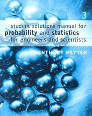 Student Solutions Manual For Hayter's Probability And Statistics For Engineers And Scientists