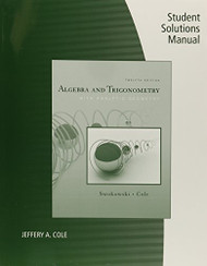 Student Solutions Manual For Swokowski/Cole's Algebra d Trigonometry With