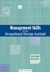 Management Skills For The Occupational Therapy Assistant