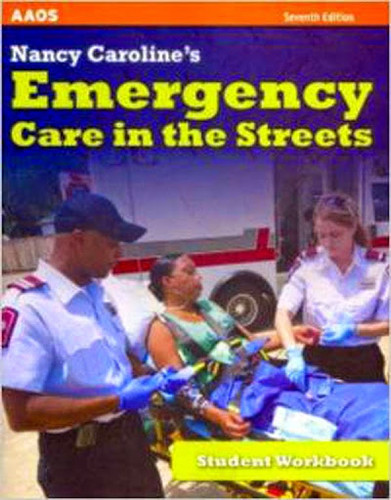 Nancy Caroline's Emergency Care In The Streets Student Workbook