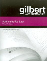 Gilbert Law Summary On Administrative Law