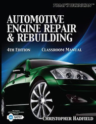 Today's Technician Automotive Engine Repair And Rebuilding Classroom Manual