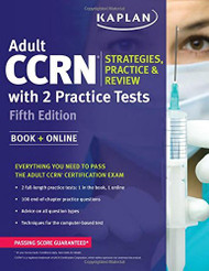 Adult CCRN Strategies Practice and Review with 2 Practice Tests