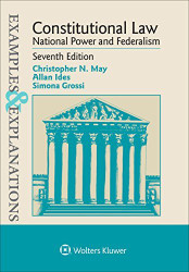 Examples and Explanations Constitutional Law National Power and Federalism