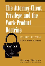 Attorney-Client Privilege and the Work-Product Doctrine
