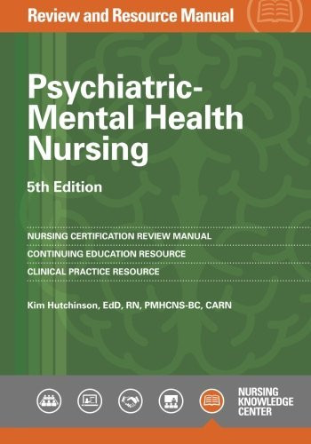 Psychiatric-Mental Health Nursing Review and Resource Manual