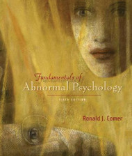 Fundamentals Of Abnormal Psychology by Comer