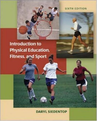 Introduction To Physical Education Fitness And Sport