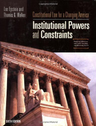 Institutional Powers And Constraints Constitutional Law For A Changing America
